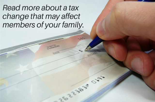 Read more about a tax change that may affect members of your family